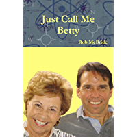 Just Call Me Betty (English Edition)