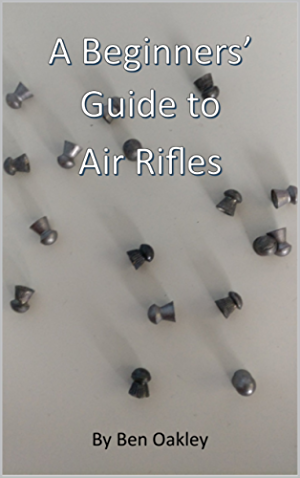 A Beginners� Guide to Air Rifles (Beginner's Guides Book 1)