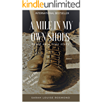 A mile in my own shoes: Based on a true story (The Sarah Rosmond Story Book 2)