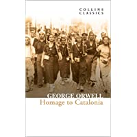 Homage to Catalonia: The Internationally Best Selling author of Animal Farm and 1984