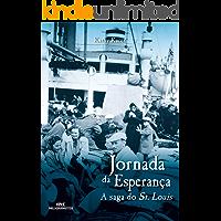 Jornada da Esperança: A Saga do St. Louis (Relatos de Guerra)