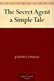The Secret Agent a Simple Tale (English Edition)