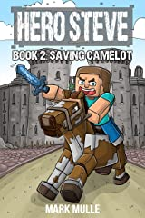 Hero Steve Book 2: Saving Camelot Kindle Edition