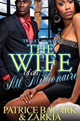 The Wife Of An ATL Millionaire Kindle Edition