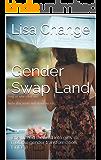 Gender Swap Land: (she turned them all into girls - a multiple gender transformation fantasy)