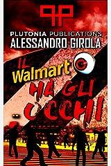 Il Walmart ha gli occhi (Italian Edition) Kindle Edition