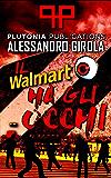 Il Walmart ha gli occhi