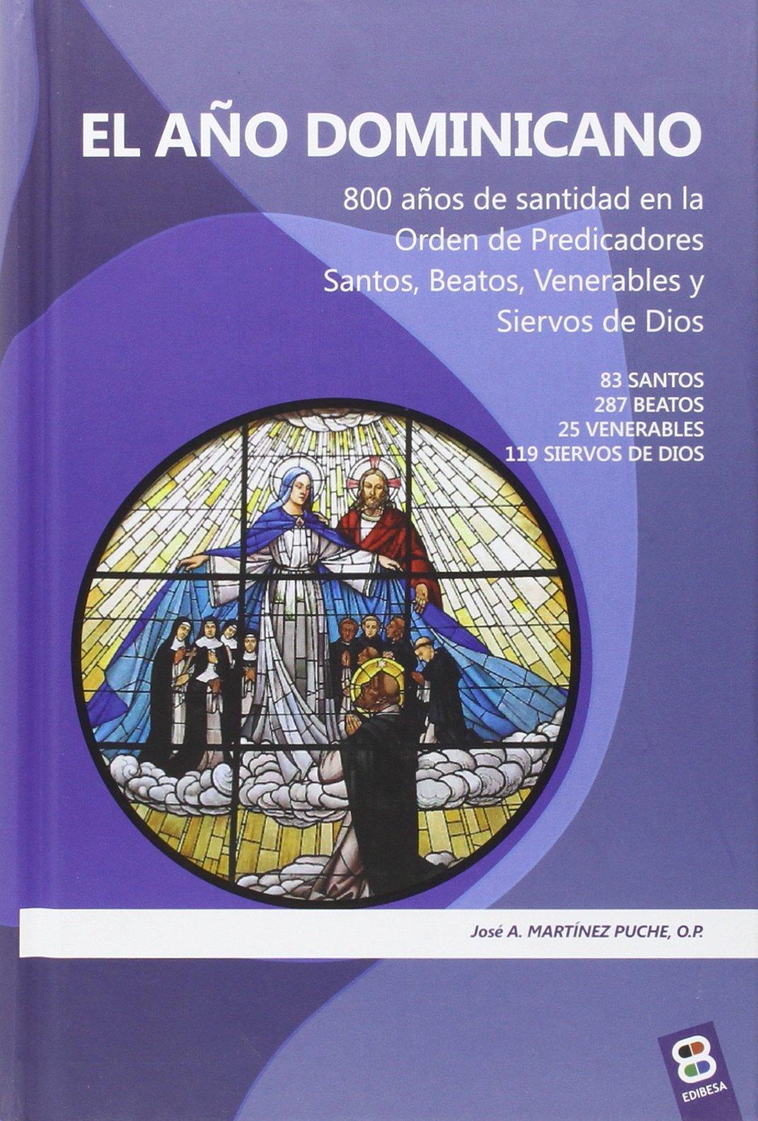 Download Año Dominicano, el: 800 años de santidad en la Orden de Predicadores. Santos, Beatos, Venerables y Siervos de Dios. ebook