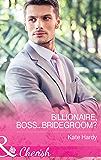 Billionaire, Boss...Bridegroom? (Mills & Boon Cherish) (Billionaires of London, Book 1)