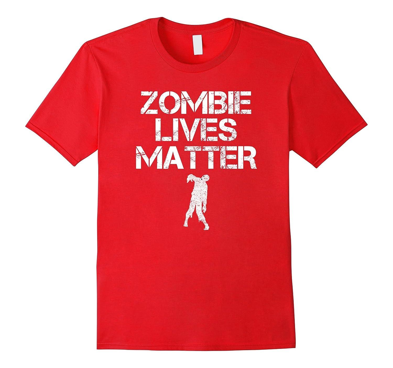 Zombie Lives Matter Funny Zombie Apocalypse T-Shirt-BN