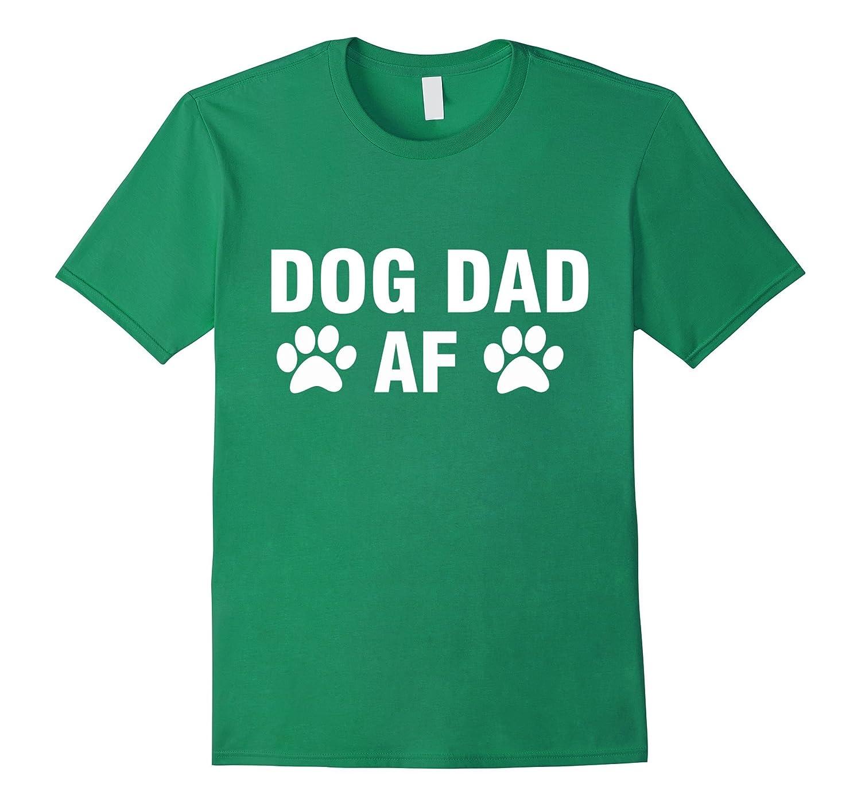 Dog Dad Af T- Shirt-RT