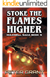 Stoke The Flames Higher (The Maxwell Saga Book 5)