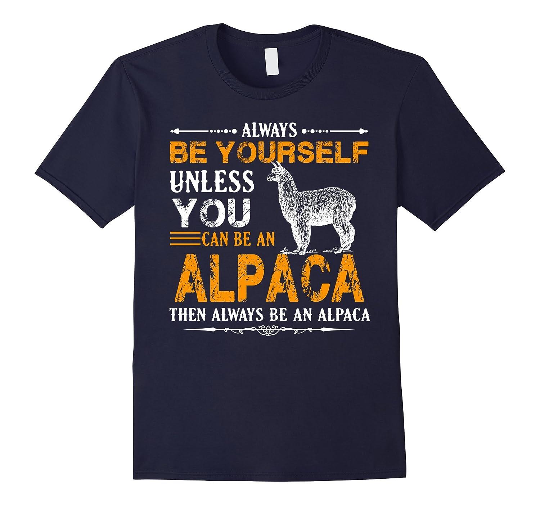 Alpaca T shirt - Always Be An Alpaca Shirt Men-T-Shirt