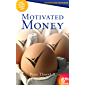 Motivated Money 6th Edition: Offers guidance for future decades