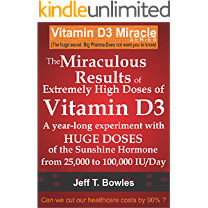 THE MIRACULOUS RESULTS OF EXTREMELY HIGH DOSES OF THE SUNSHINE HORMONE VITAMIN D3 MY EXPERIMENT WITH HUGE DOSES OF D3…