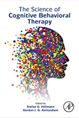 The Science of Cognitive Behavioral Therapy Kindle Edition