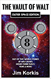 The Vault of Walt Volume 8: Outer Space Edition: Out-of-This-World Stories of Walt Disney, Disney Theme Parks, Films & More