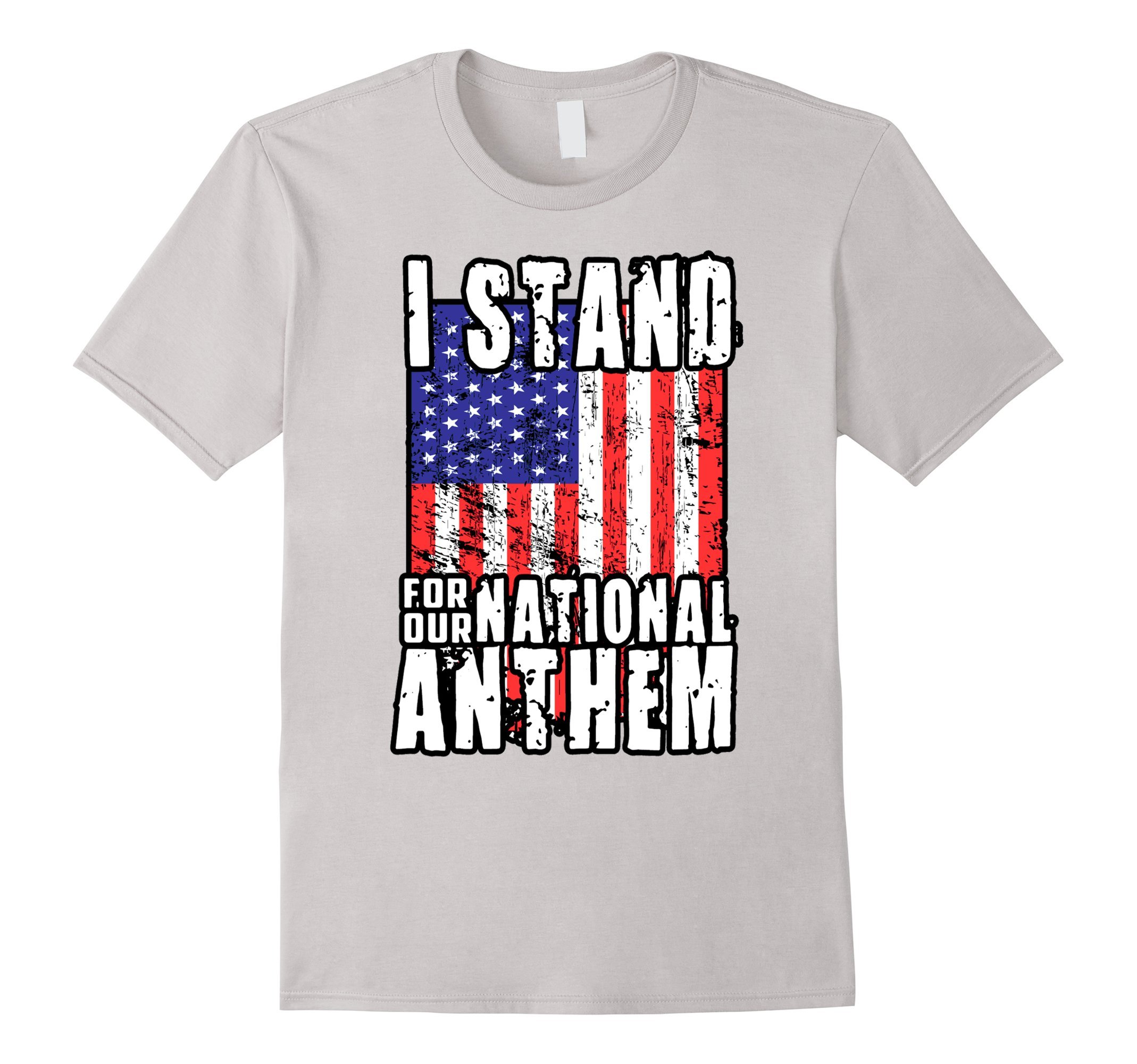 I Stand For Our National Anthem T-shirt