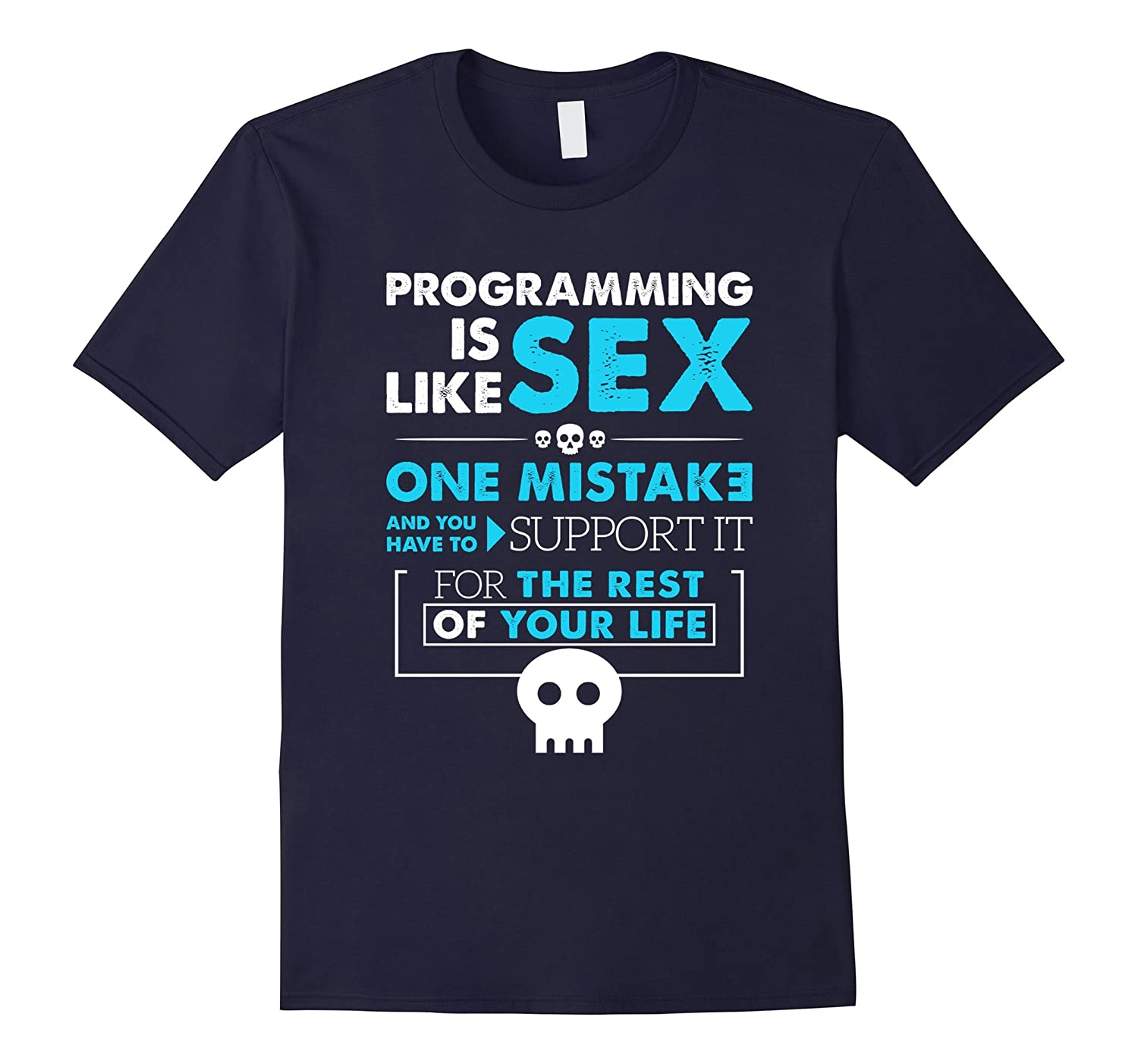 Programming Is Like Sex Funny Tshirt special for Programmer-TJ