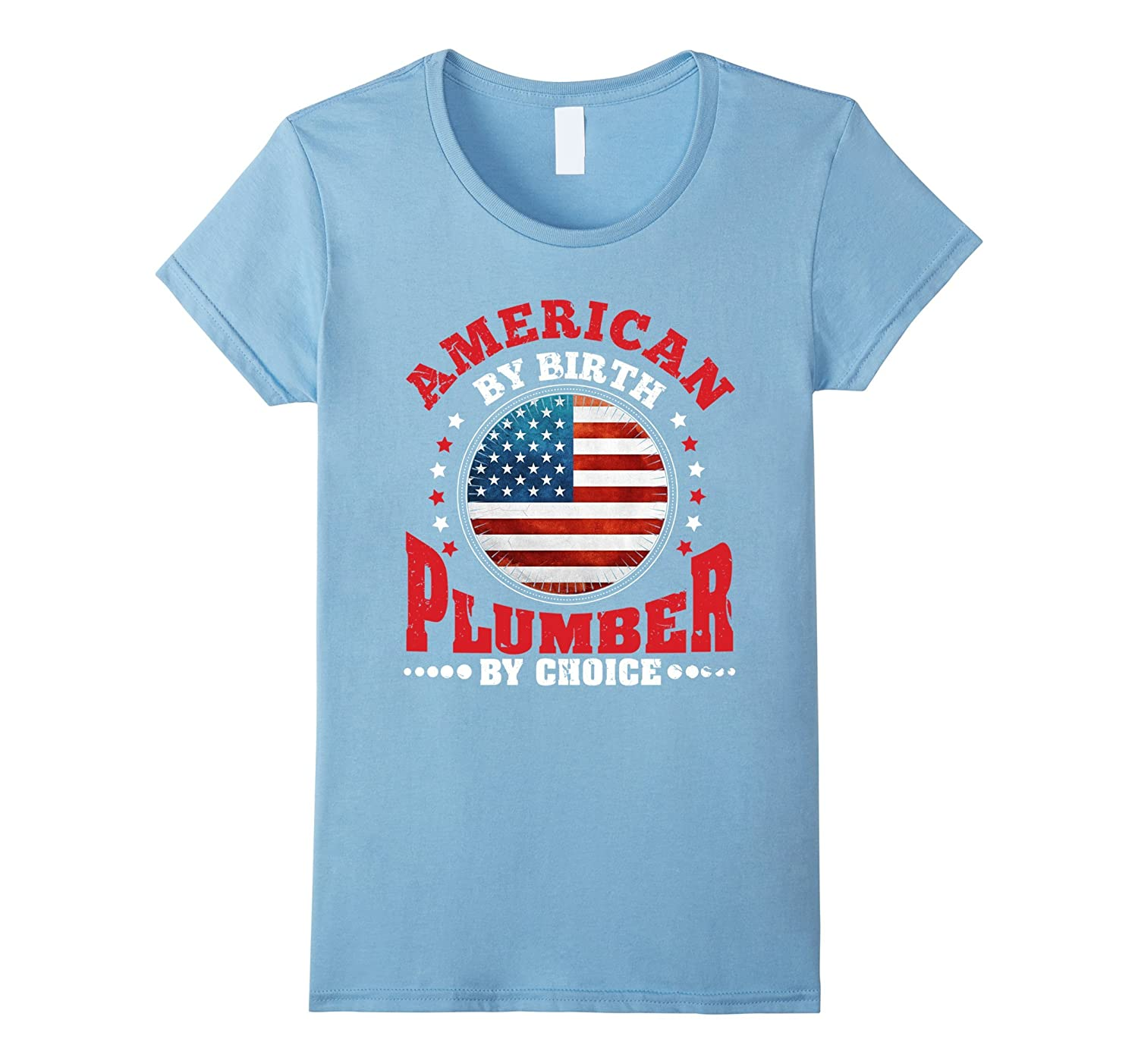 American by birth Plumber by Choice T Shirt with Flag