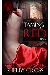 The Taming of Red Riding (A BDSM Fairy Tale) Kindle Edition