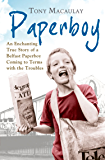 Paperboy: An Enchanting True Story of a Belfast Paperboy Coming to Terms with the Troubles
