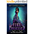 Fire Possessed: An Urban Fantasy Adventure (Twin Rivers Possession Book 1)