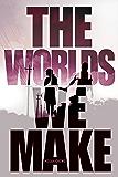 The Worlds We Make: The Fallen World trilogy (Reader)