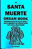 THE Santa Muerte Dream Book - Have Dreams of Santisima Muerte Holy Death Blue
