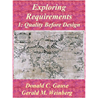 Exploring Requirements 1: Quality Before Design (English Edition)
