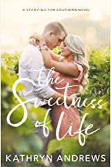 The Sweetness of Life (Starving for Southern Book 1) Kindle Edition