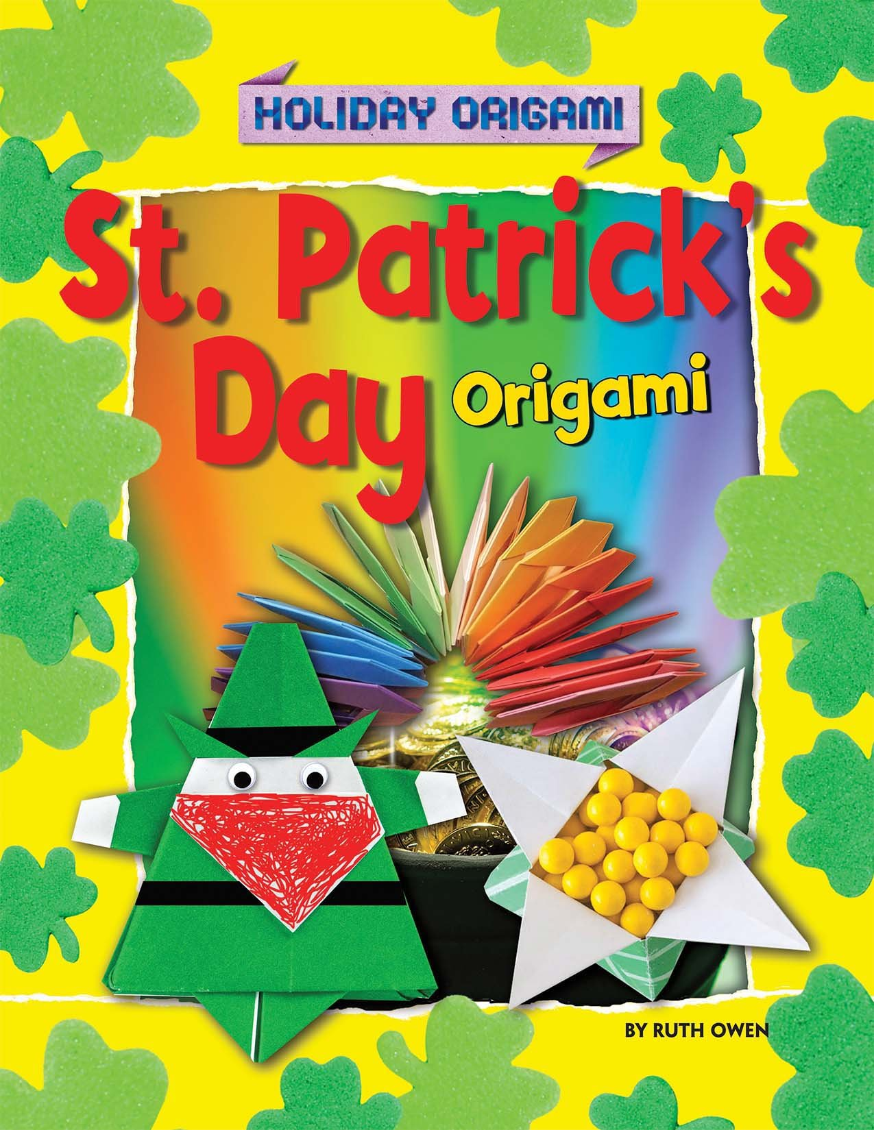 St. Patrick's Day Origami (Holiday Origami)
