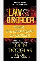 Law & Disorder: Inside the Dark Heart of Murder Mass Market Paperback