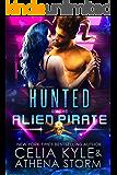 Hunted by the Alien Pirate: Scifi Alien Romance (Mates of the Kilgari Book 4)