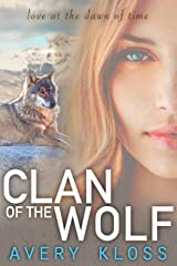 Clan of the Wolf (The Dawn of Man: Peta's Story Book 1) Kindle Edition