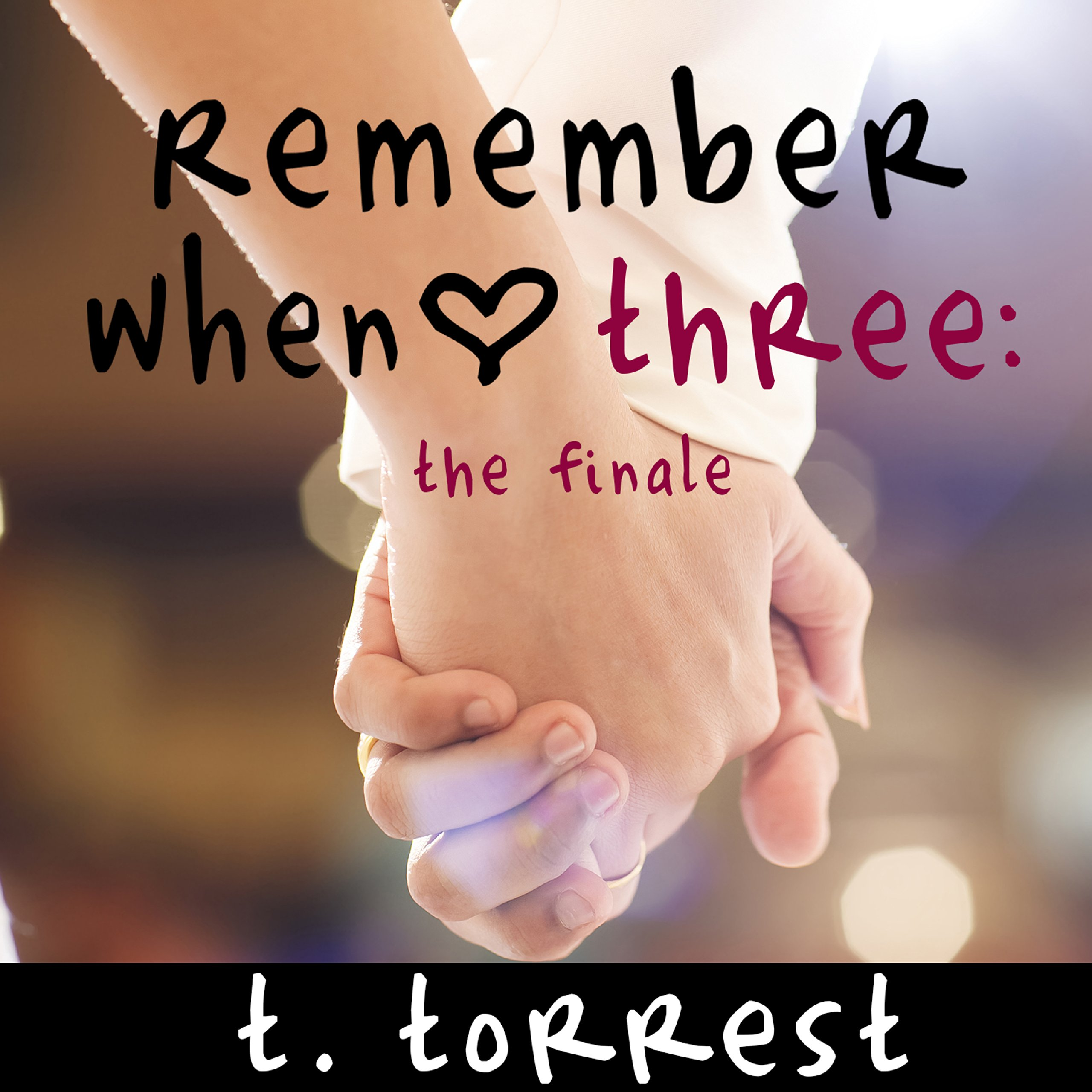 Remember When Three: The Finale: Remember Trilogy, Book 3