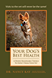 Your Dog's Best Health: A Dozen Reasonable Things to Expect From Your Vet