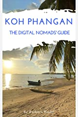 Koh Phangan The Digital Nomads' Guide: Handbook for digital nomads, location independent workers, and connected travelers in Thailand (City Guides for Digital Nomads 20) Kindle Edition