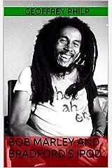 Bob Marley and Bradford's iPod Kindle Edition