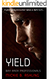 Yield (Bay Area Professionals Book 5)