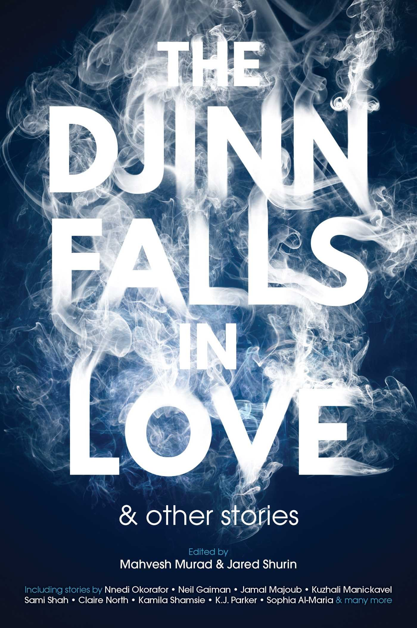The Djinn Falls In Love & Other Stories: Lessons From The Editors And The Authors