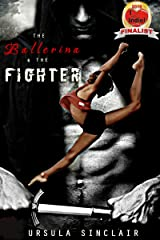 The Ballerina & The Fighter (The Ballerina Series Book 1) Kindle Edition