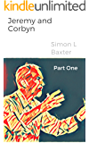 Jeremy and Corbyn: A Post-Truth Novel (The Serialisation Book 1)