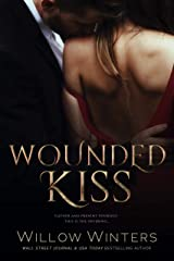 Wounded Kiss (To Be Claimed Saga Book 1) Kindle Edition