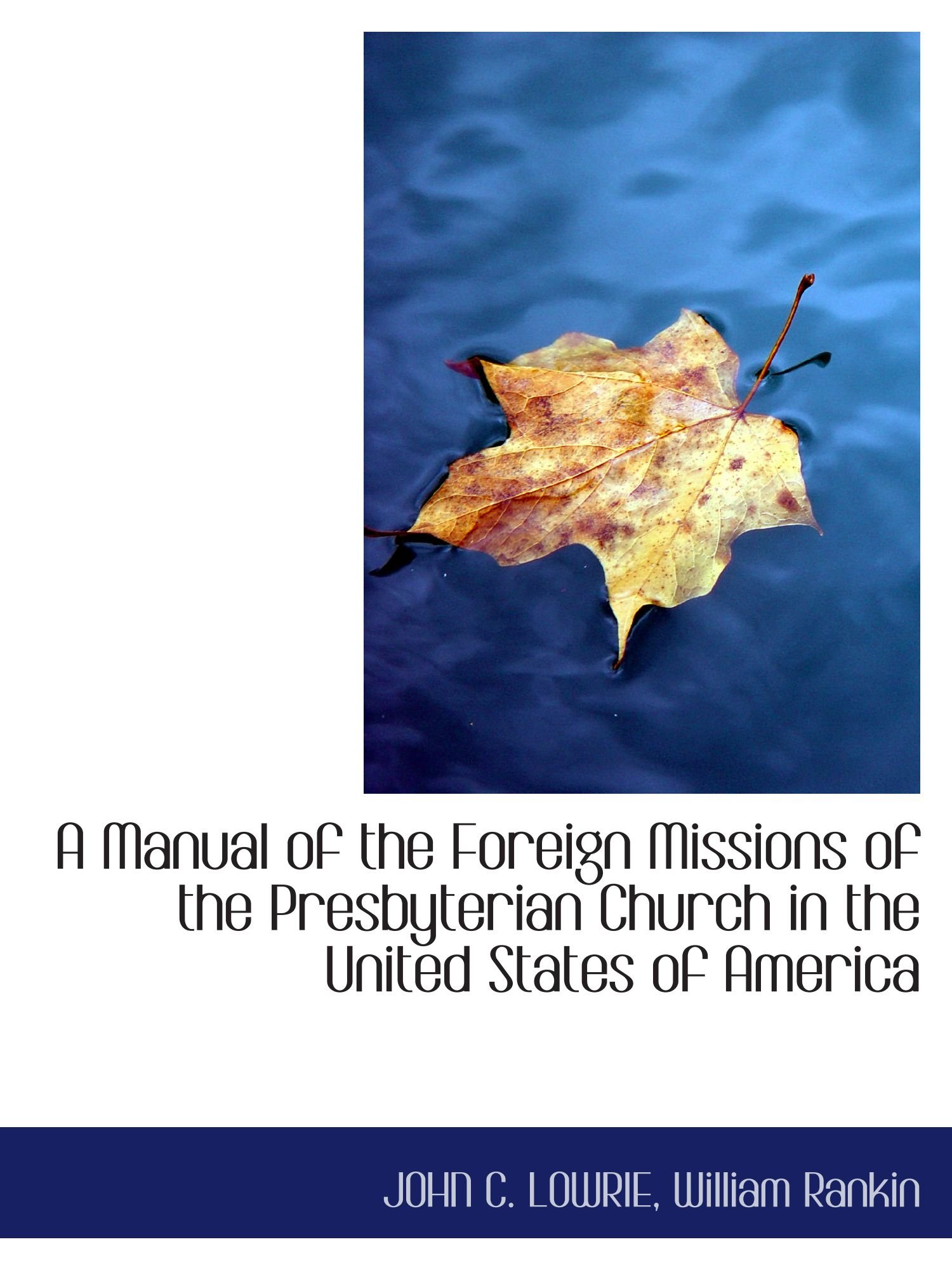 Download A Manual of the Foreign Missions of the Presbyterian Church in the United States of America pdf epub