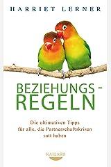 Beziehungsregeln: Die ultimativen Tipps für alle, die Partnerschaftskrisen satt haben (German Edition) Kindle Edition