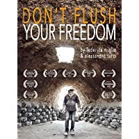 Don't Flush Your Freedom