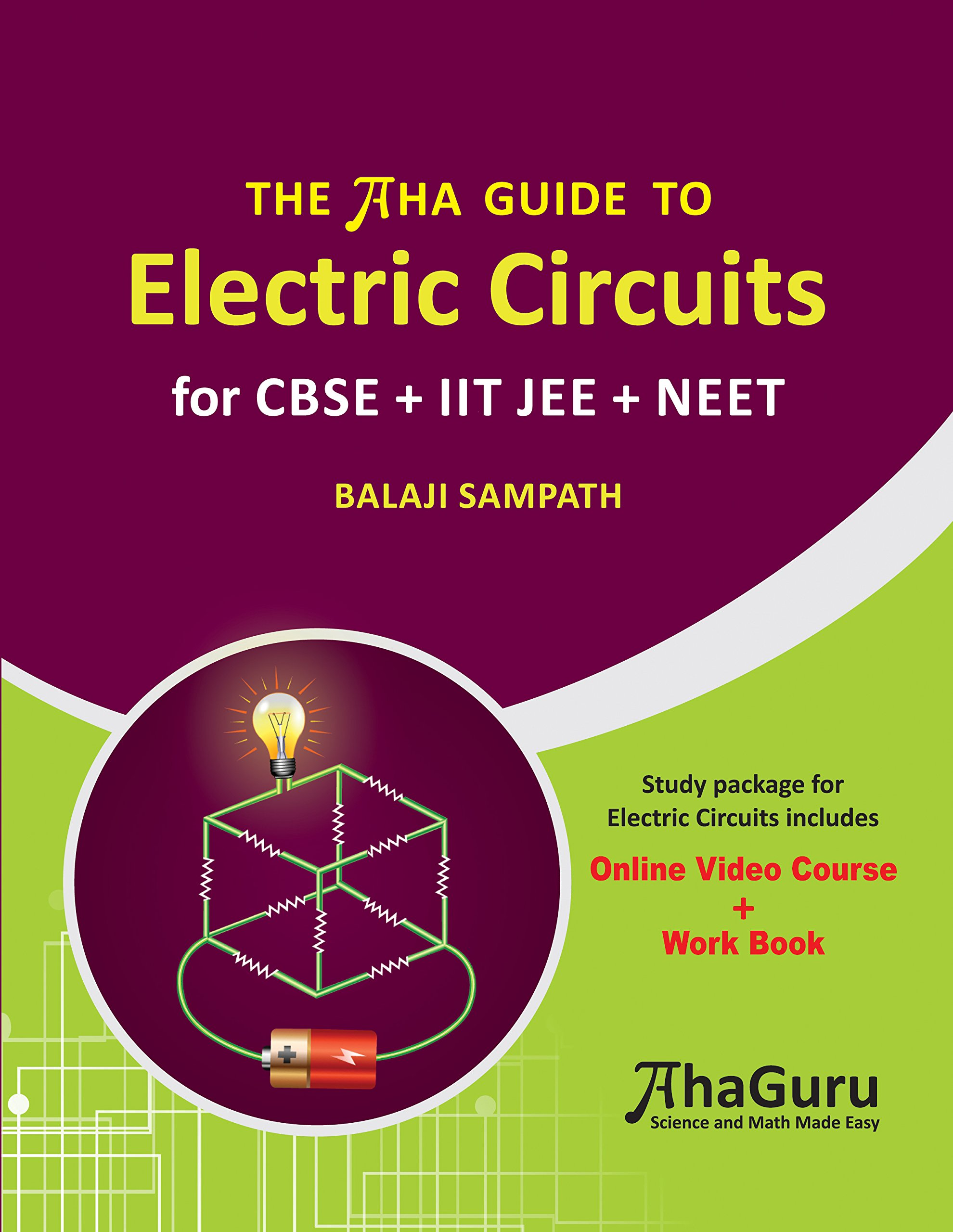 The Aha Guide To Electric Circuits For Cbse Iit Jee Neet Online How Does Circuit Work Video Course Book First Edition 2017 Dr Balaji Sampath 9788192704425
