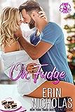Oh, Fudge (Hot Cakes Book 5)