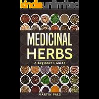 Medicinal  Herbs: A Beginner's Guide (healing, herbal, grow, Alternative Medicine) (English Edition)